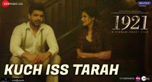 1921 Song Kuch Iss Tarah is Released
