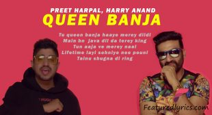 Queen Banja Lyrics – Preet Harpal | Harry Anand