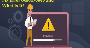How to fix Error 0x80070643 and What is It?