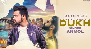 DUKH LYRICS – Anmol ft. Parmish Verma – Punjabi Sad Song