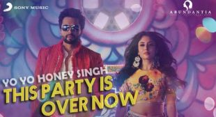 Yo Yo Honey Singh Song This Party Is Over Now is Out Now