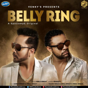 BELLY RING MP3 Songs – Mika Singh | MUSICBADSHAH