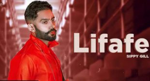 Lifafe – Sippy Gill